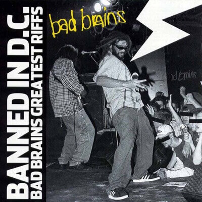 Bad Brains — Banned in DC: Bad Brains' Greatest Riffs (2003)