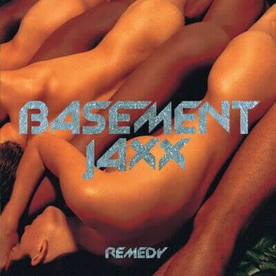 Basement Jaxx — Remedy (1999)