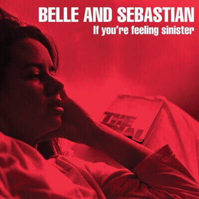 Belle and Sebastian — If You're Feeling Sinister (1996)