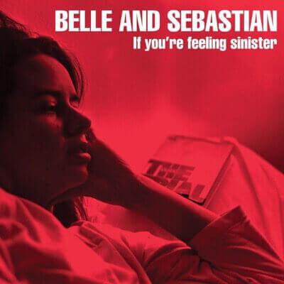 Belle and Sebastian — If You're Feeling Sinister (1996)