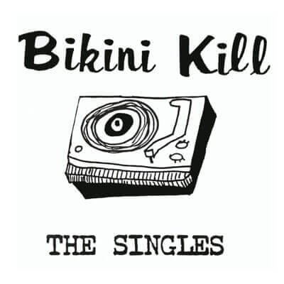 Bikini Kill — The Singles (1998)