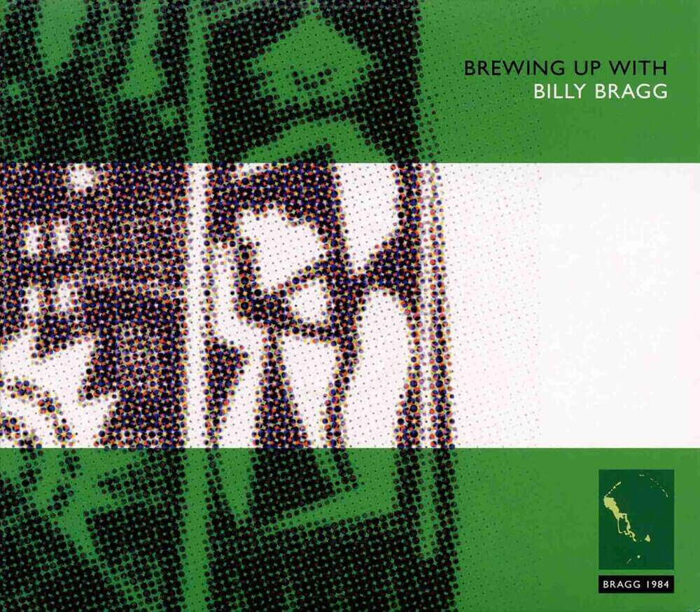 Billy Bragg — Brewing Up With Billy Bragg (1984)