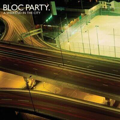 Bloc Party — A Weekend in the City (2006)