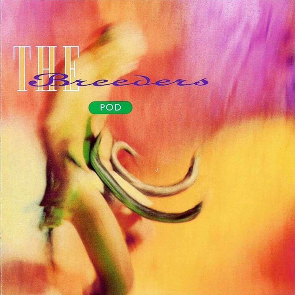 Breeders — Pod (1990)