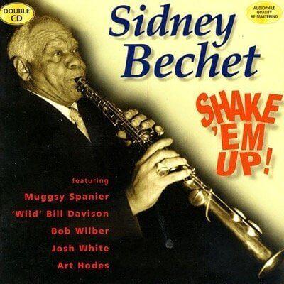 Sidney Bechet — Shake 'Em Up (2000)