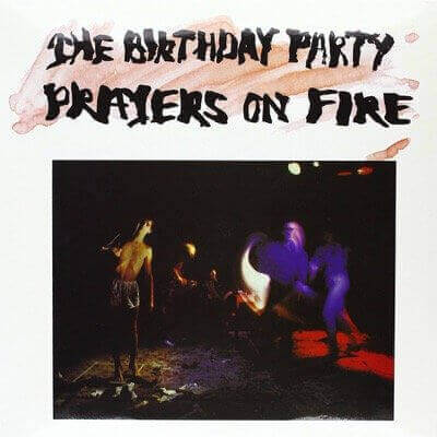 The Birthday Party — Prayers on Fire (1981)