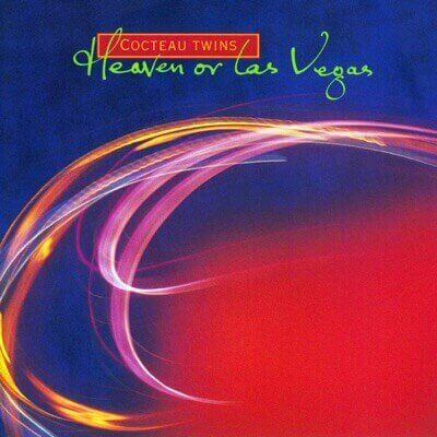 Cocteau Twins — Heaven or Las Vegas (1990)