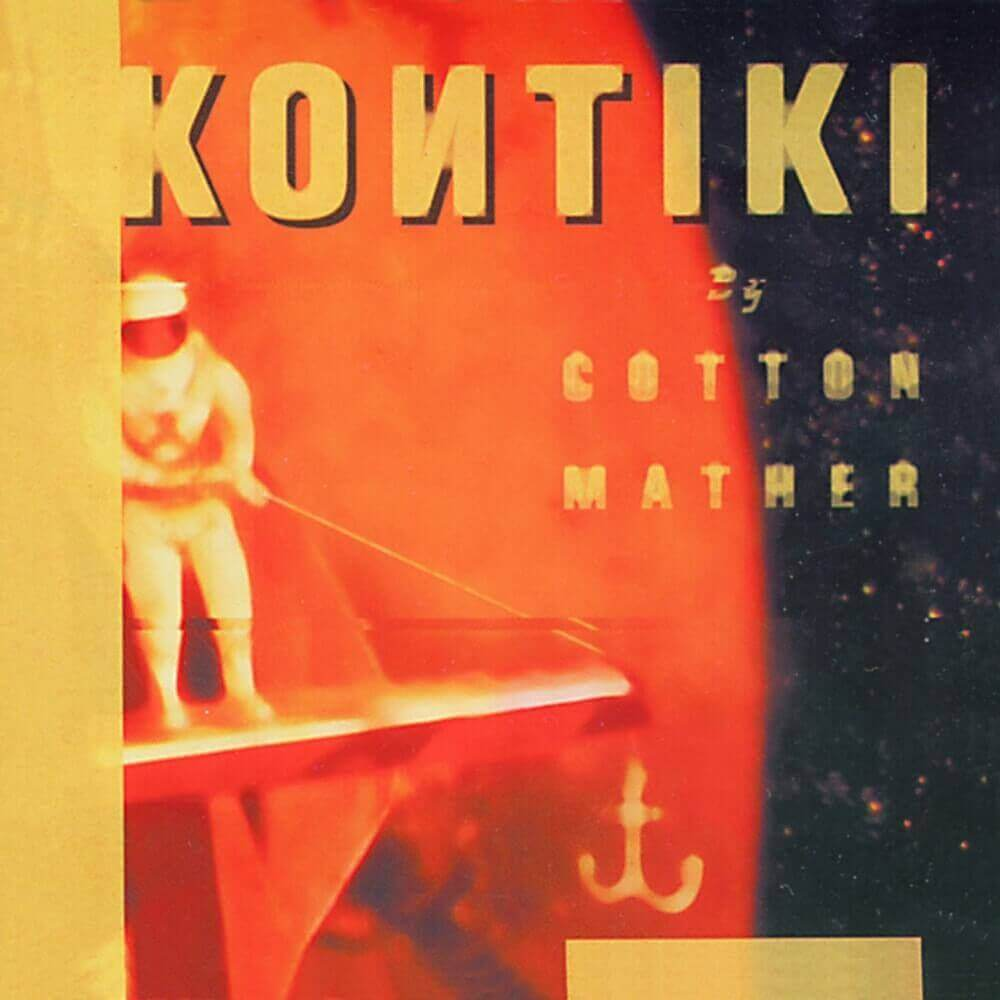 Cotton Mather — Kontiki (1998)