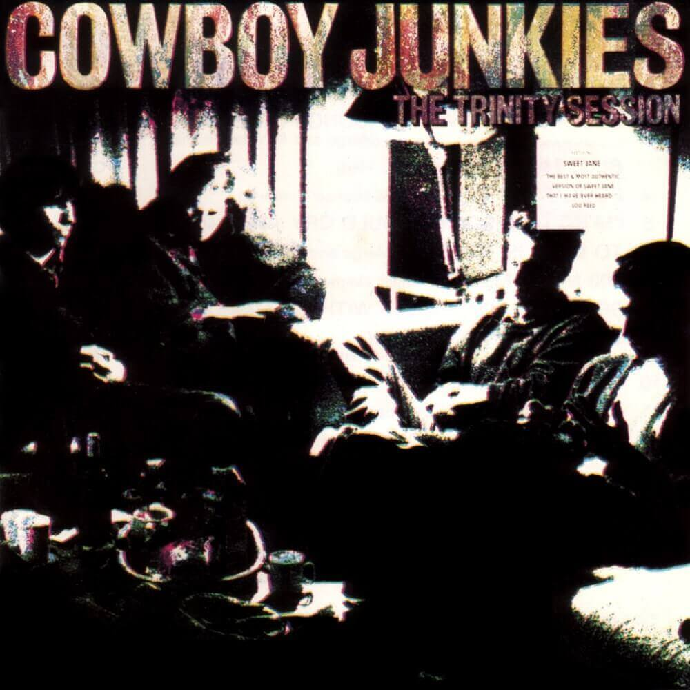 Cowboy Junkies — The Trinity Session (1988)