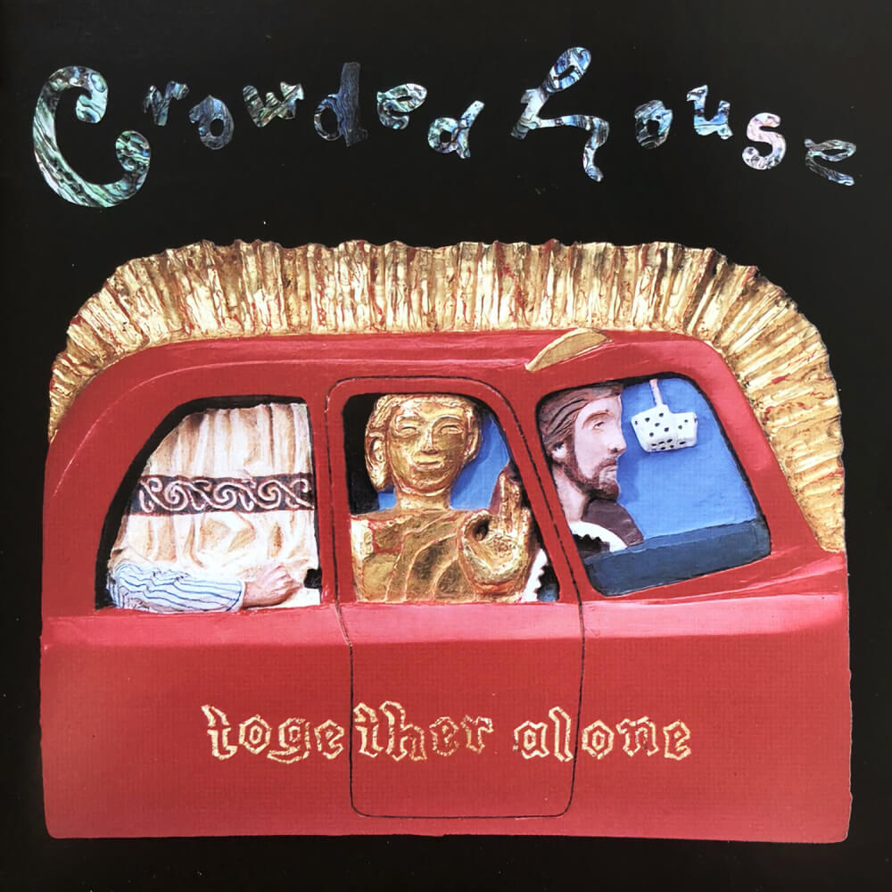 Crowded House — Together Alone (1993)