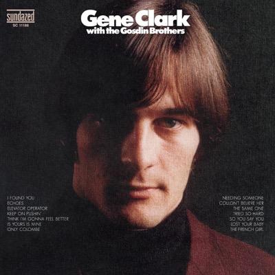 Gene Clark — Gene Clark With the Gosdin Brothers (1967)